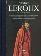 Couverture du livre « Les chefs-d'oeuvre » de Gaston Leroux aux éditions Archipoche