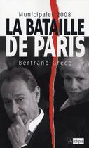 Couverture du livre « Municipales 2008 : la bataille de Paris » de Bertrand Greco aux éditions Archipel