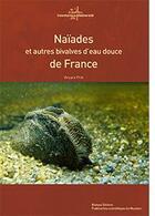 Couverture du livre « Naïades et autres bivalves d'eau douce de France » de Vincent Prie aux éditions Mnhn