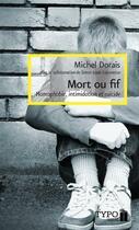 Couverture du livre « Mort ou fif : intimidation, homophobie et suicide 2e ed. » de Michel Dorais aux éditions Typo
