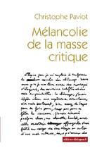 Couverture du livre « Mélancolie de la masse critique » de Christophe Paviot aux éditions Editions Dialogues