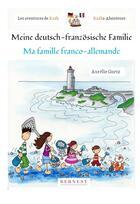 Couverture du livre « Les aventures de Kazh ; ma famille franco-allemande / meine deutsch-französische Familie » de Aurelie Guetz aux éditions Bernest