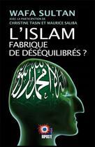 Couverture du livre « L'islam fabrique de déséquilibres ? » de Collectif et Wafa Sultan aux éditions Riposte Laique