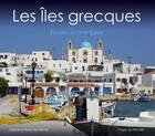 Couverture du livre « Les îles grecques » de Rene Van Bever et Sabine Van Bever aux éditions Pages Du Monde