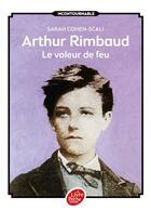 Couverture du livre « Arthur Rimbaud ; le voleur de feu » de Sarah Cohen-Scali aux éditions Hachette Jeunesse