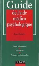 Couverture du livre « Guide De L'Aide Medico Psychologique » de Guy Dreano aux éditions Dunod