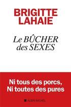 Couverture du livre « Le bucher des sexes » de Brigitte Lahaie aux éditions Albin Michel