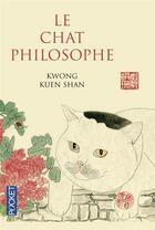 Couverture du livre « Le chat philosophe » de Kwong Kuen Shan aux éditions Pocket