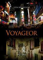 Couverture du livre « Voyageor » de Leda Michelson aux éditions Amalthee