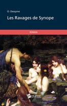 Couverture du livre « Les ravages de synope » de O. Dessyme aux éditions Publibook