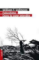 Couverture du livre « Fukushima ; dans la zone interdite » de William Tanner Vollmann aux éditions Tristram