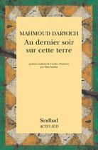Couverture du livre « Au dernier soir sur cette terre » de Mahmoud Darwich aux éditions Sindbad