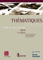 Couverture du livre « Code de droit familial 2016 » de Jean-Louis Renchon et Vinciane Rosenau aux éditions Larcier