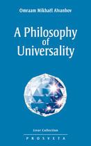 Couverture du livre « A Philosophy of Universality » de Omraam Mikhael Aivanhov aux éditions Prosveta