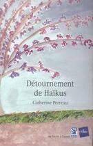Couverture du livre « Détournement de haïkus » de Catherine Perreau aux éditions Edite