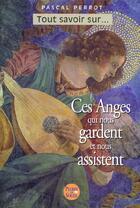 Couverture du livre « Ces Anges Qui Nous Gardent Et Nous Assistent » de Pascal Perrot aux éditions Pierre De Soleil