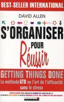 Couverture du livre « S'organiser pour réussir » de David Allen aux éditions Alisio