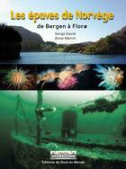 Couverture du livre « Les épaves de Norvège ; de Bergen à Florø » de Serge David et Anne Martin aux éditions Du Bout Du Monde