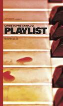 Couverture du livre « Playlist » de Christophe Ernault aux éditions Antidata