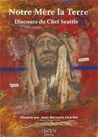 Couverture du livre « Notre mere la terre » de Chef Seattle aux éditions Owen