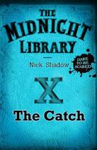 Couverture du livre « 10: The Catch » de Nick Shadow aux éditions Hachette Children's Group