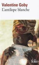 Couverture du livre « L'antilope blanche » de Valentine Goby aux éditions Gallimard