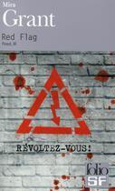 Couverture du livre « Feed T.3 ; red flag » de Mira Grant aux éditions Gallimard