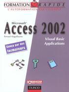 Couverture du livre « Formation Rapide ; Access 2002 ; Visual Basic Applications » de Renaud Alaguillaume aux éditions Dunod