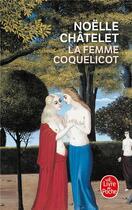 Couverture du livre « La femme coquelicot » de Noelle Chatelet aux éditions Lgf