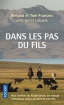 Couverture du livre « Dans les pas du fils » de Denis Labayle et Tom Francois et Renaud FranÇois aux éditions Pocket