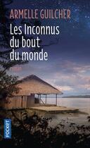 Couverture du livre « Les inconnus du bout du monde » de Armelle Guilcher aux éditions Pocket