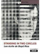 Couverture du livre « Les écrits de Boyd Rice ; standing two circles » de Boyd Rice aux éditions Camion Blanc