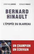 Couverture du livre « Bernard Hinault, l'épopée du blaireau » de Christian Laborde et Bernard Hinault aux éditions Mareuil Editions