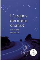 Couverture du livre « L'avant-dernière chance » de Caroline Vermalle aux éditions A Vue D'oeil