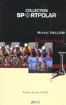 Couverture du livre « Dernier Tour » de Michel Dalloni aux éditions Adcan