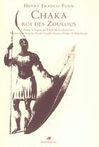 Couverture du livre « Chaka roi des zoulous » de Henry Francis Fynn aux éditions Anacharsis