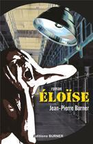Couverture du livre « Eloïse » de Jean-Pierre Burner aux éditions Burner