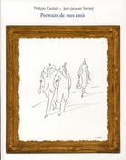 Couverture du livre « Portraits de mes amis » de Jean-Jacques Sempe et Philippe Caubet aux éditions Martine Gossieaux