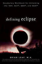 Couverture du livre « Defining Eclipse: Vocabulary Workbook for Unlocking the SAT, ACT, GED, » de Leaf Brian aux éditions Houghton Mifflin Harcourt