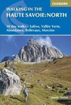 Couverture du livre « Welking in the Haute Savoie : north (3e édition) » de Janette Northon aux éditions Cicerone Press