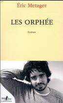 Couverture du livre « Les Orphée » de Eric Metzger aux éditions Gallimard