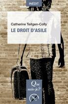 Couverture du livre « Le droit d'asile » de Cather Teitgen-Colly aux éditions Que Sais-je ?