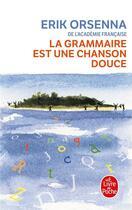 Couverture du livre « La grammaire est une chanson douce » de Erik Orsenna aux éditions Lgf