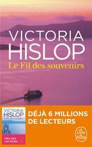 Couverture du livre « Le fil des souvenirs » de Victoria Hislop aux éditions Lgf