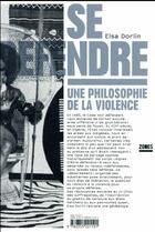 Couverture du livre « Se défendre ; une philosophie de la violence » de Elsa Dorlin aux éditions Zones