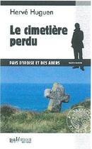 Couverture du livre « Le cimetière perdu » de Herve Huguen aux éditions Palemon