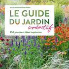 Couverture du livre « Le guide créatif du jardin ; 850 plantes et idées inspirantes » de Collectif et Didier Willery aux éditions Eugen Ulmer