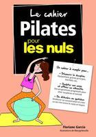 Couverture du livre « Le cahier pilates pour les nuls » de Marygribouille et Floriane Garcia aux éditions First