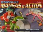 Couverture du livre « Dessiner des mangas d'action, c'est facile ! » de Keith Sparrow aux éditions Courrier Du Livre