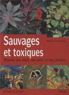 Couverture du livre « Sauvages et toxiques » de Marie-Claude Paume aux éditions Edisud